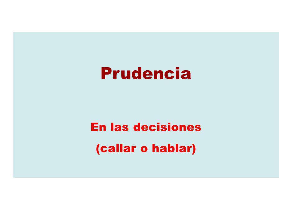 Prudencia En las decisiones (callar o hablar)
