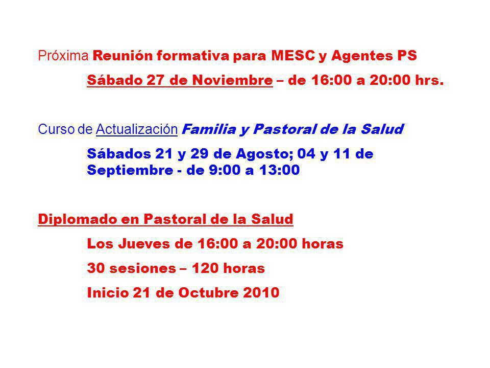 Próxima Reunión formativa para MESC y Agentes PS Sábado 27 de Noviembre – de 16:00 a 20:00 hrs. Curso de Actualización Familia y Pastoral de la Salud