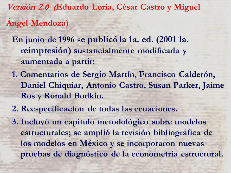Versión 2.0 ( Versión 2.0 (Eduardo Loría, César Castro y Miguel Ángel Mendoza) En junio de 1996 s e publicó la 1a. ed. (2001 1a. reimpresión) s ustanc