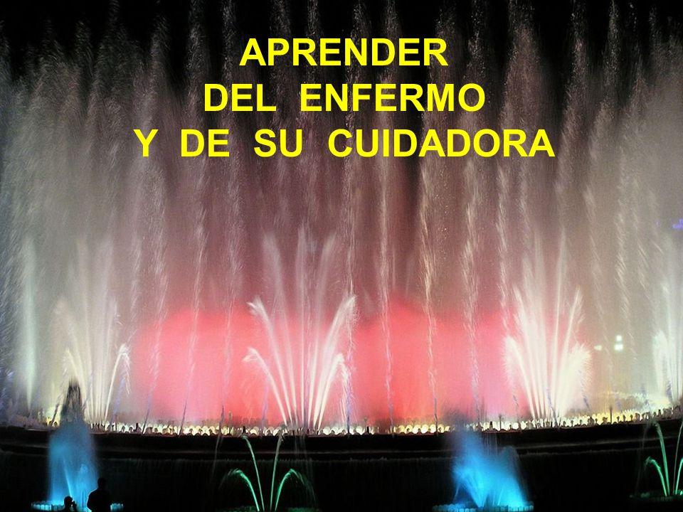 APRENDER DEL ENFERMO Y DE SU CUIDADORA