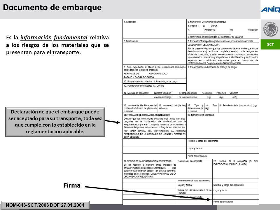 S UBSECRETARÍA DE T RANSPORTE Documento de embarque Firma Es la información fundamental relativa a los riesgos de los materiales que se presentan para el transporte.