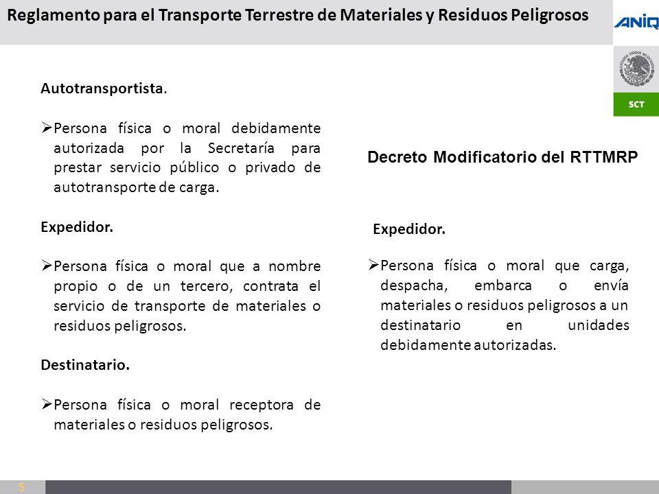S UBSECRETARÍA DE T RANSPORTE Reglamento para el Transporte Terrestre de Materiales y Residuos Peligrosos 5 Autotransportista.