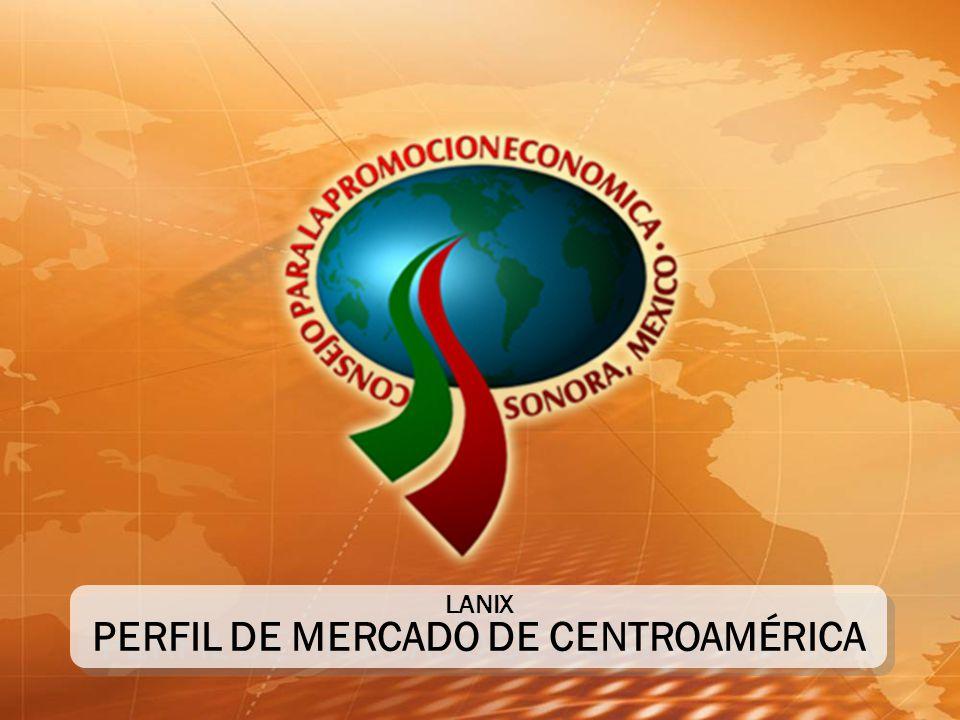 LANIX PERFIL DE MERCADO DE CENTROAMÉRICA LANIX PERFIL DE MERCADO DE CENTROAMÉRICA