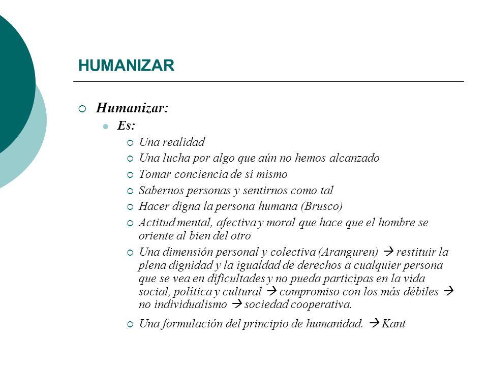 VOLUNTARIADO Y HUMANIZACIÓN Humanizar: No es: Un tópico, Un deseo irrealizable Una utopía