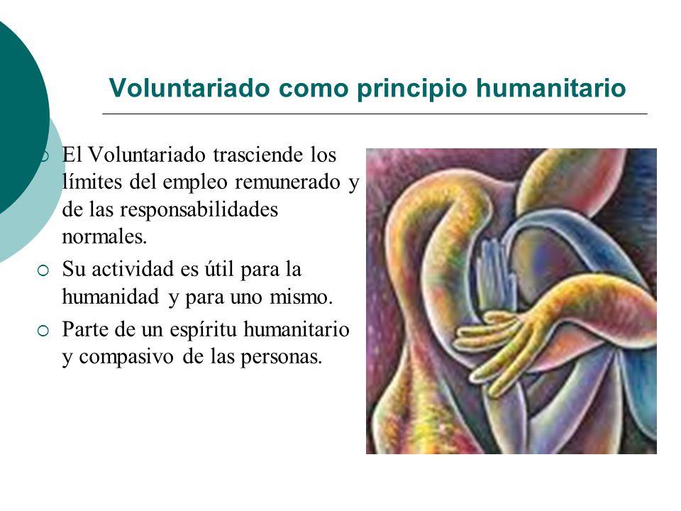 Voluntariado Terminología La palabra «voluntario», aplicada a una persona, no significa necesariamente que trabaje sin remuneración, sino que trabaja