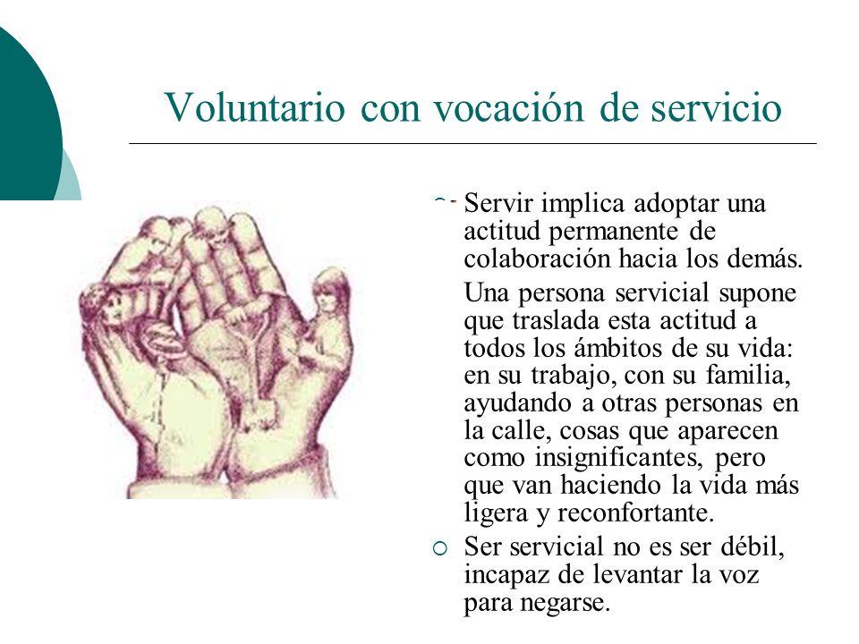 PASOS PARA SER VOLUNTARIO 5. PARTICIPAR: Actuar, trabajar...en un proyecto de acción voluntaria y en tu organización. DISFRUTAR GOZAR