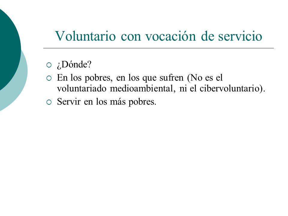 Voluntario con vocación de servicio VOCACIÓN como llamada (Dios es el que llama, por nuestro nombre) VOCACIÓN como respuesta (Aquí estoy) Como cristia