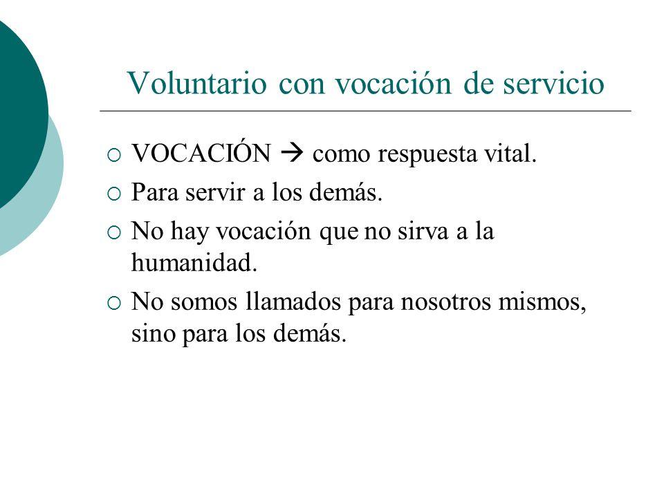 Donde hay dolor allí ha de estar el voluntario con vocación de servicio.