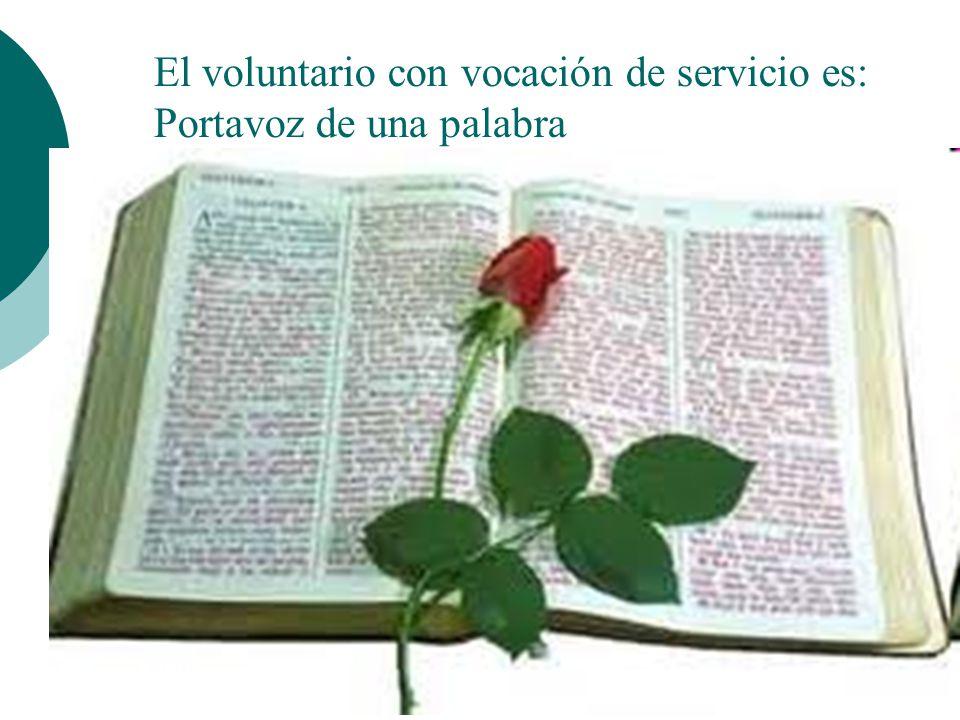 Voluntario con vocación de servicio Respuesta como elección Respuesta como autorrealización Respuesta incondicional como adhesión a un proyecto de la