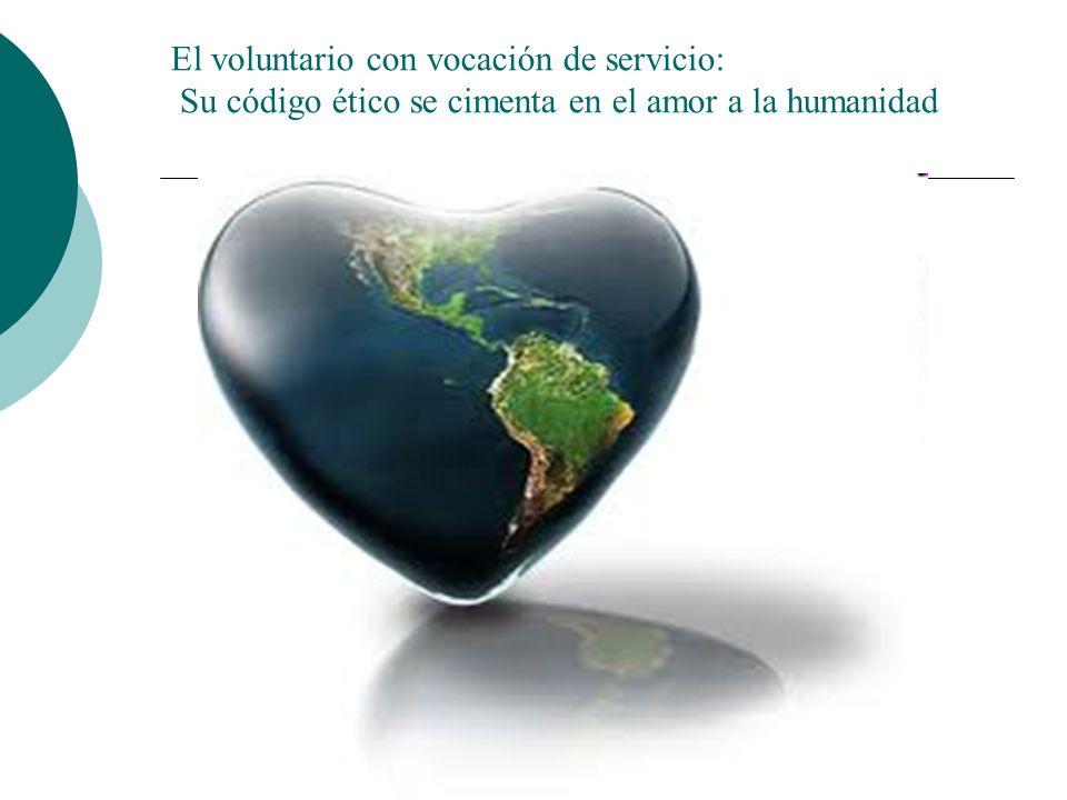El voluntario con vocación de servicio es: Es presencia crítica en la sociedad SI A LA PAZ