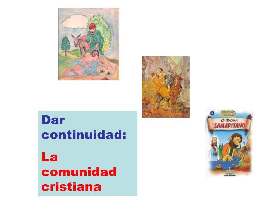 Dar continuidad: La comunidad cristiana