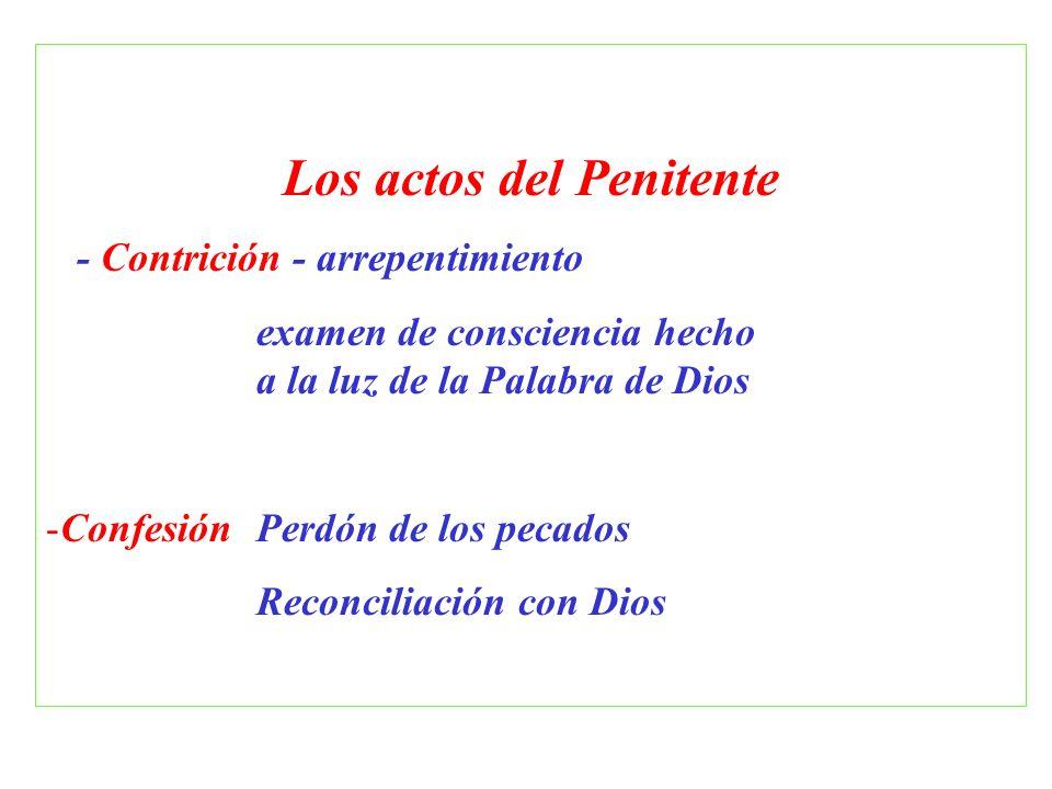 Los actos del Penitente - Contrición - arrepentimiento examen de consciencia hecho a la luz de la Palabra de Dios -Confesión Perdón de los pecados Rec
