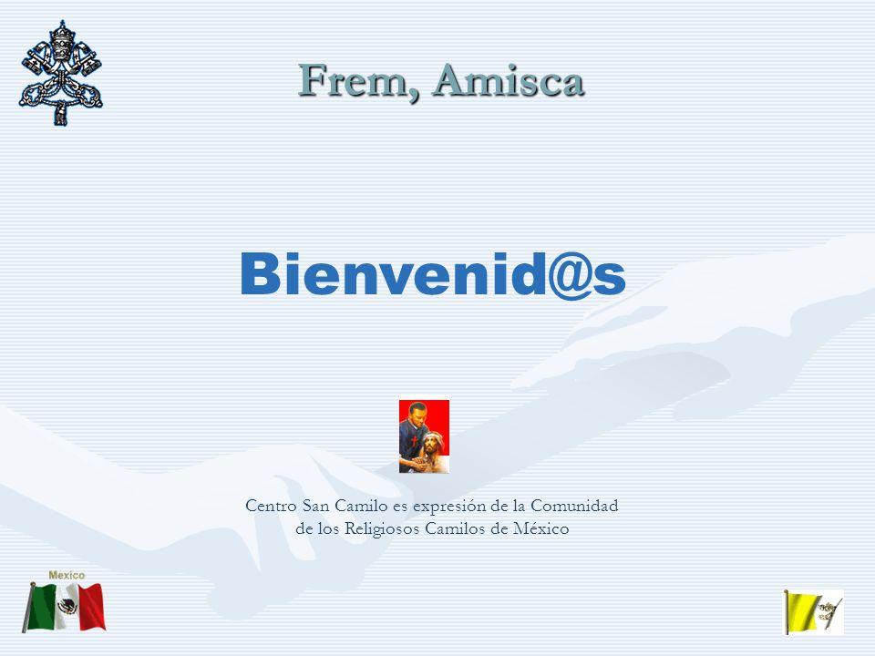 Frem, Amisca Bienvenid@s Centro San Camilo es expresión de la Comunidad de los Religiosos Camilos de México