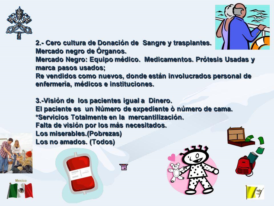 2.- Cero cultura de Donación de Sangre y trasplantes.