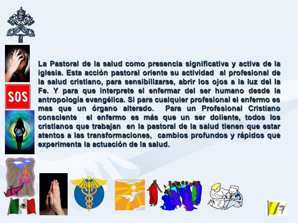 La Pastoral de la salud como presencia significativa y activa de la iglesia.