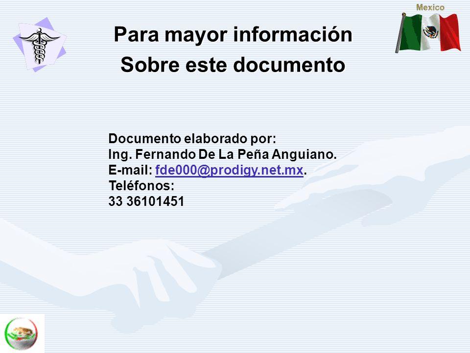 Para mayor información Sobre este documento Documento elaborado por: Ing. Fernando De La Peña Anguiano. E-mail: fde000@prodigy.net.mx.fde000@prodigy.n