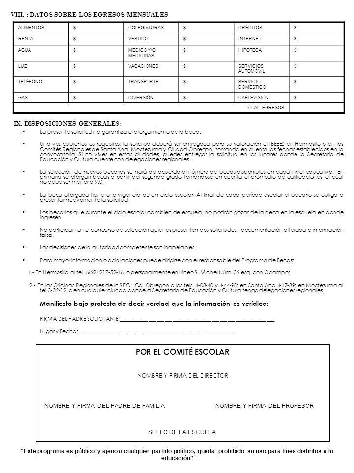 La presente solicitud no garantiza el otorgamiento de la beca.