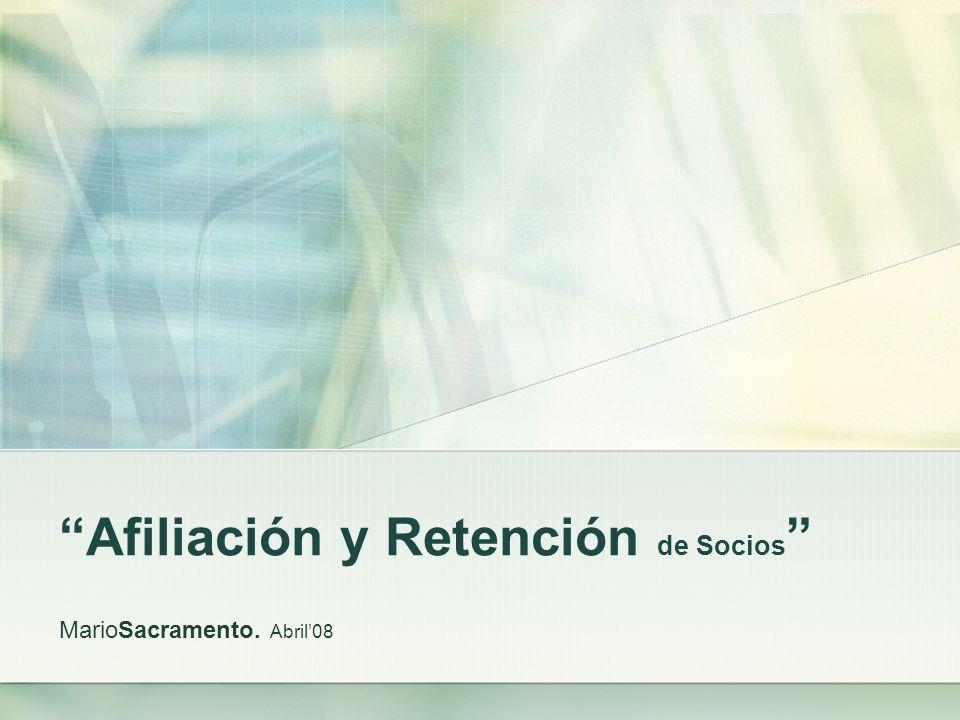 Afiliación y Retención de Socios MarioSacramento. Abril08
