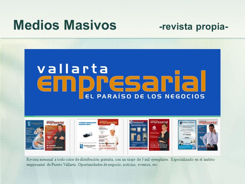 Medios Masivos -revista propia- Revista mensual a todo color de distribución gratuita, con un tiraje de 3 mil ejemplares.
