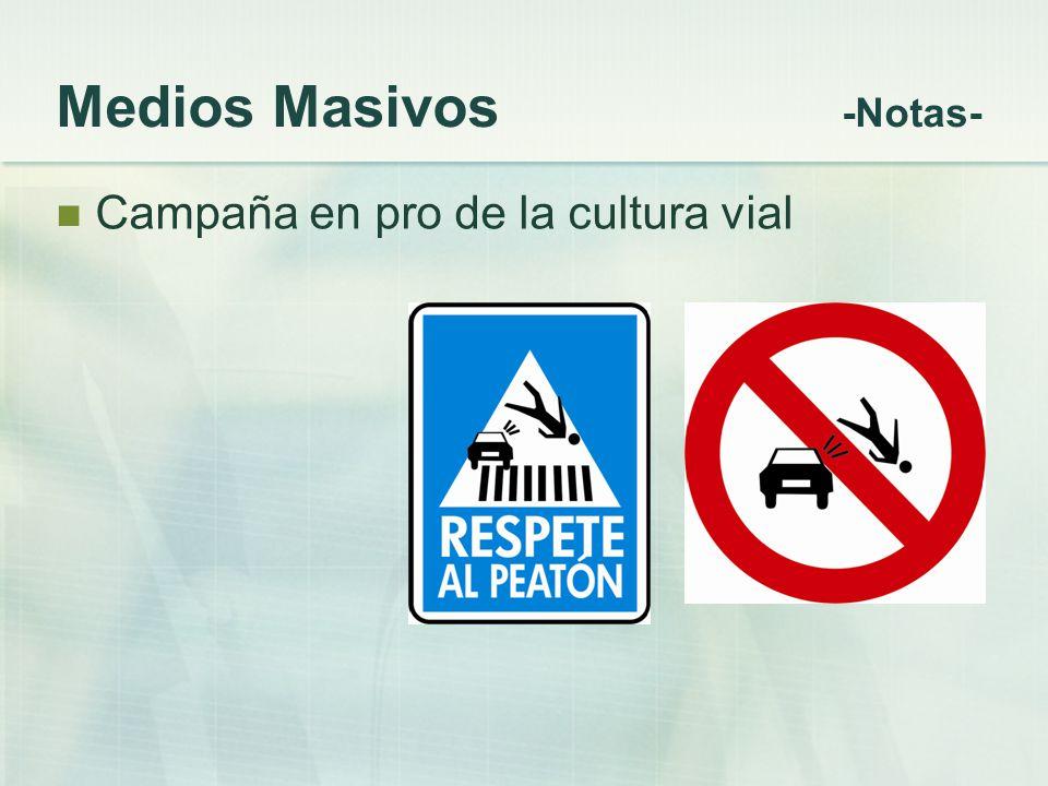 Medios Masivos -Notas- Campaña en pro de la cultura vial