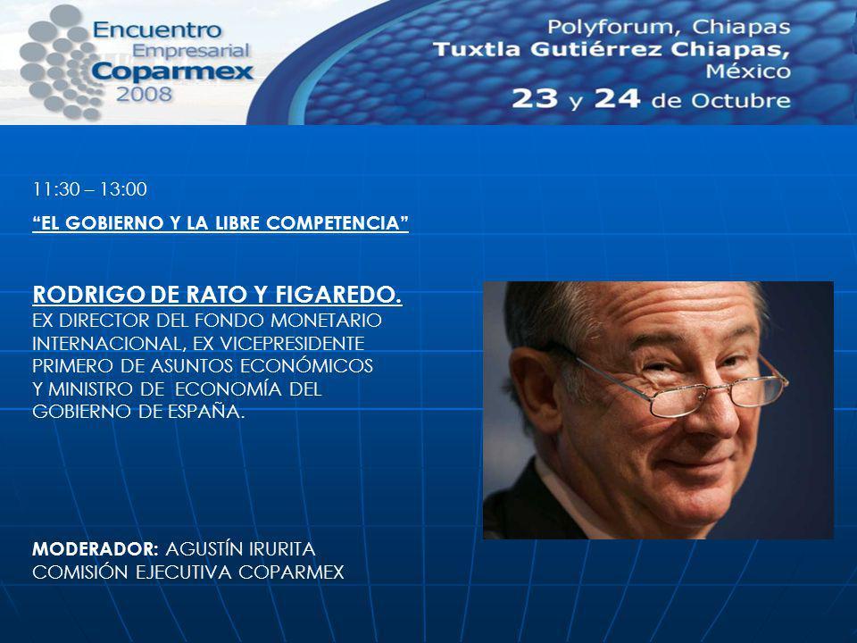 11:30 – 13:00 EL GOBIERNO Y LA LIBRE COMPETENCIA RODRIGO DE RATO Y FIGAREDO. EX DIRECTOR DEL FONDO MONETARIO INTERNACIONAL, EX VICEPRESIDENTE PRIMERO