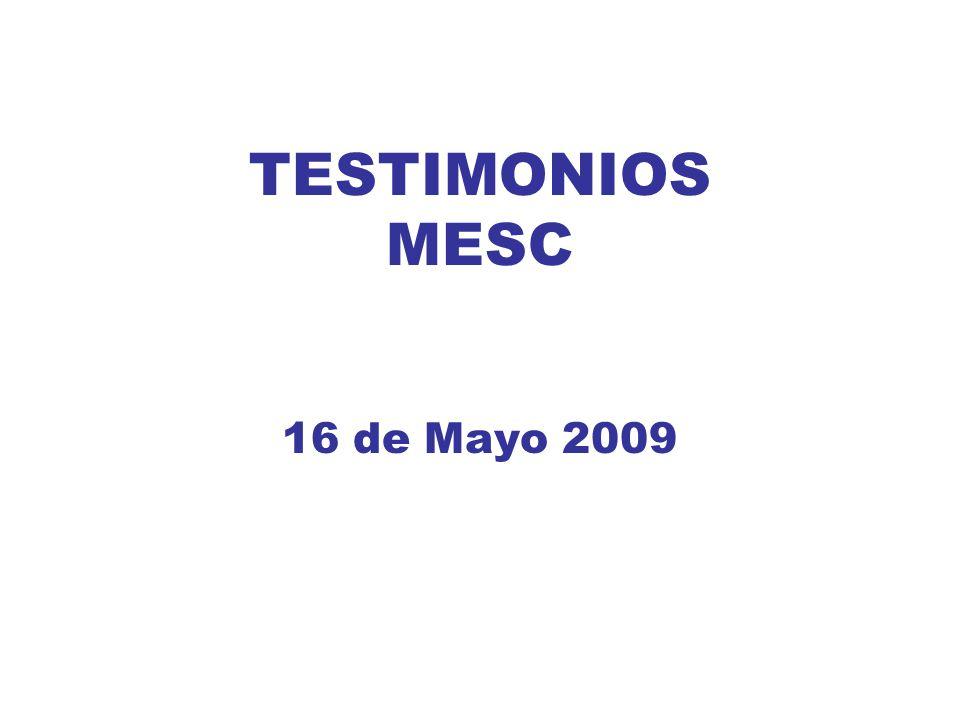 TESTIMONIOS MESC 16 de Mayo 2009