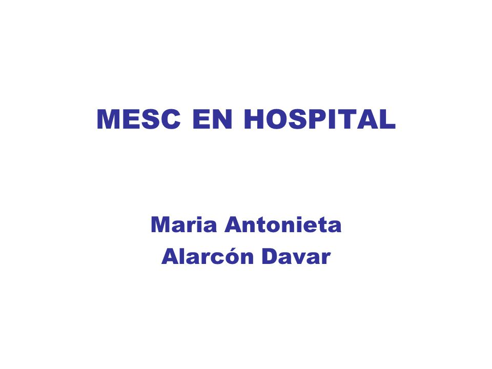 MESC EN HOSPITAL Maria Antonieta Alarcón Davar
