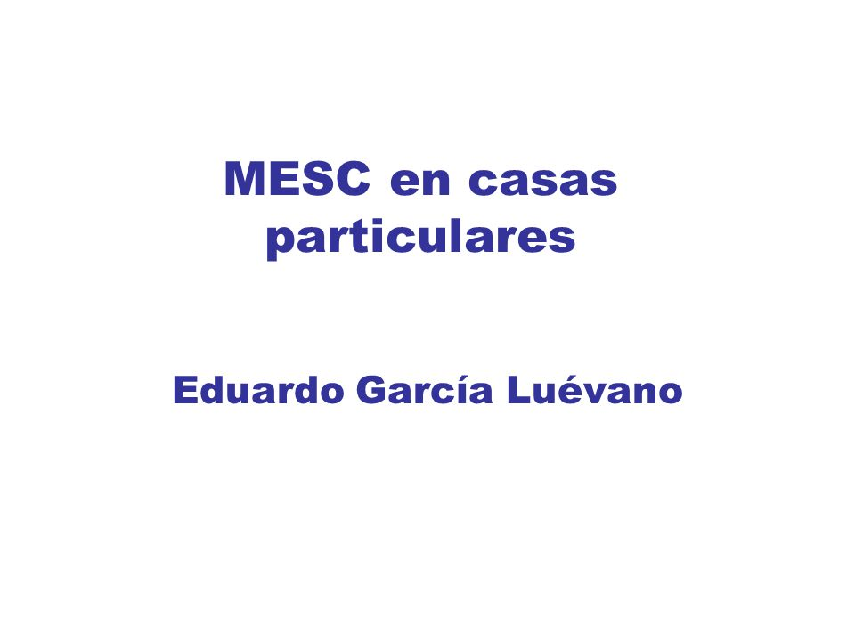 MESC en casas particulares Eduardo García Luévano