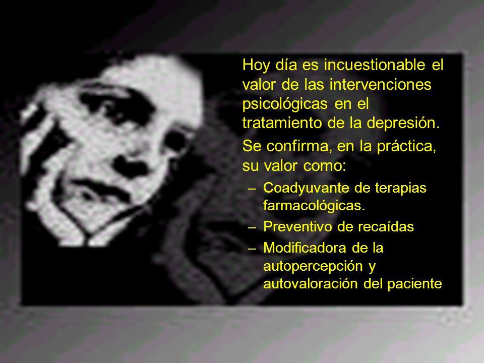 Hoy día es incuestionable el valor de las intervenciones psicológicas en el tratamiento de la depresión.