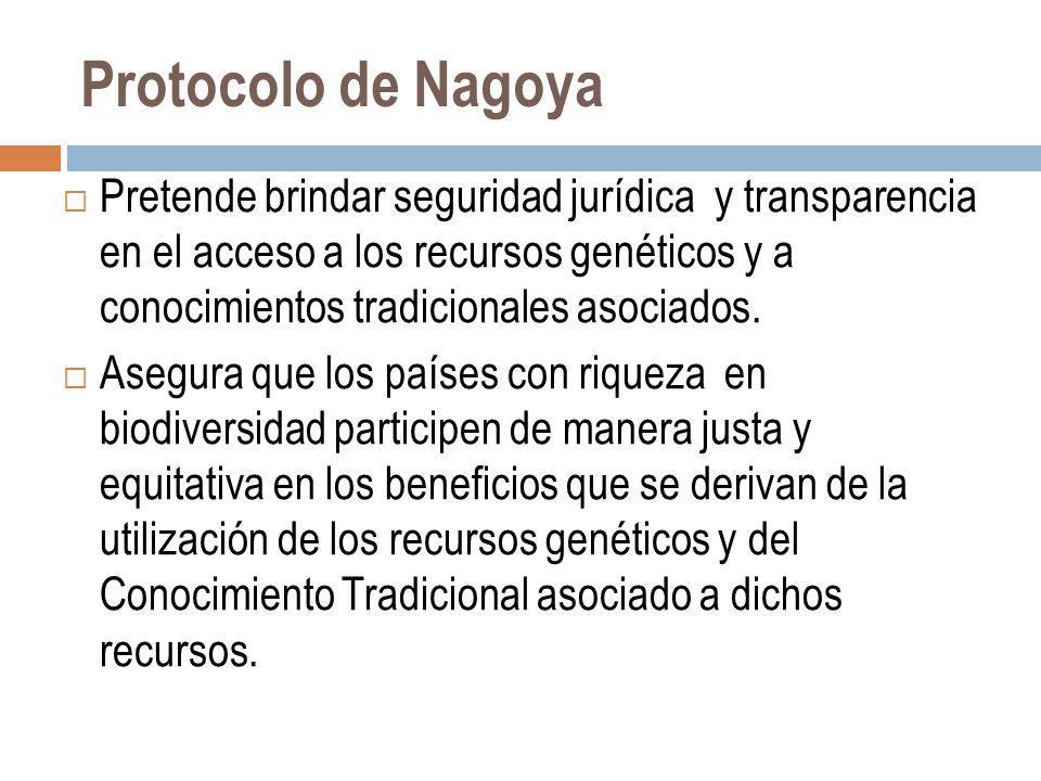 Protocolo de Nagoya Pretende brindar seguridad jurídica y transparencia en el acceso a los recursos genéticos y a conocimientos tradicionales asociado
