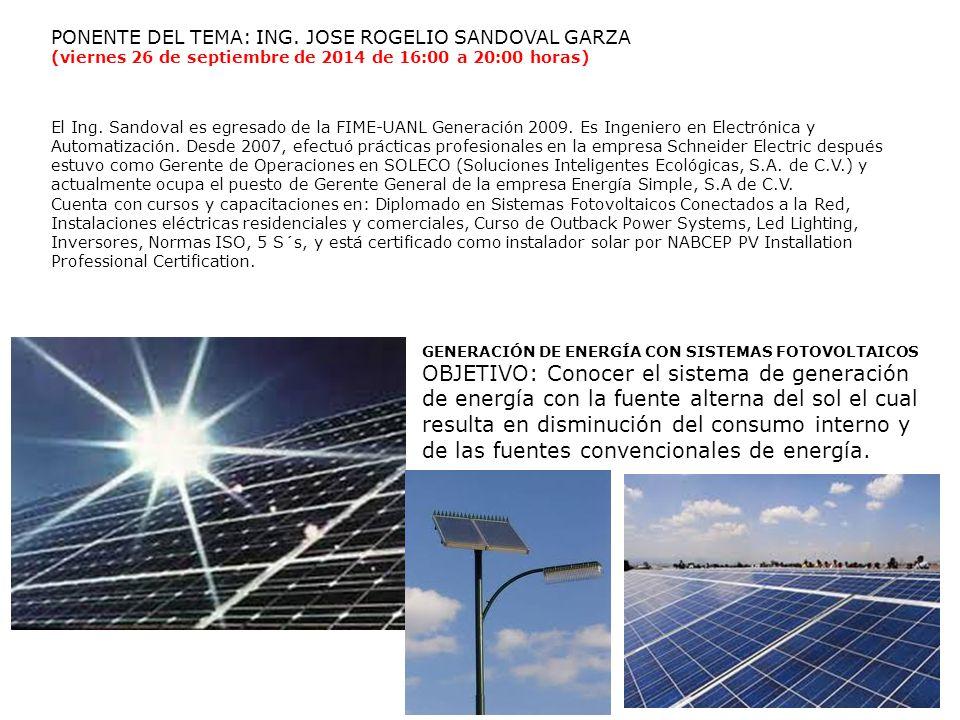 GENERACIÓN DE ENERGÍA CON SISTEMAS FOTOVOLTAICOS OBJETIVO: Conocer el sistema de generación de energía con la fuente alterna del sol el cual resulta e