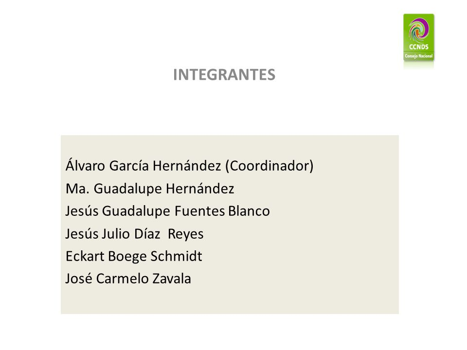 INTEGRANTES Álvaro García Hernández (Coordinador) Ma.