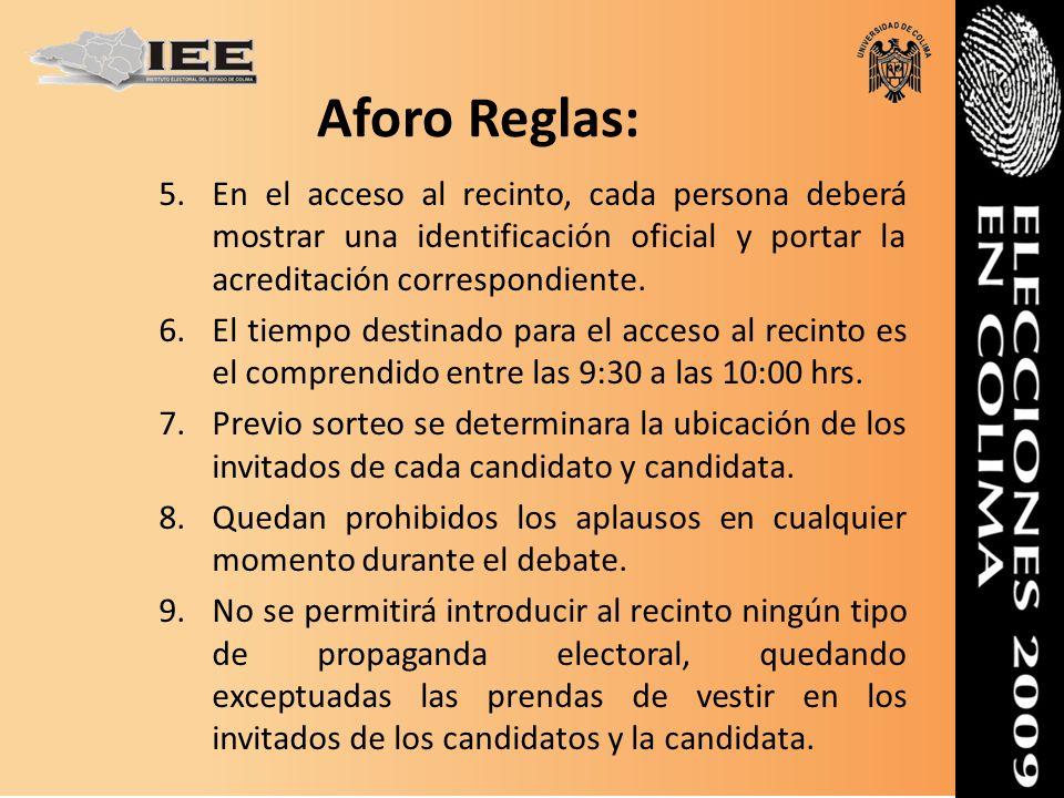 Aforo Reglas: 5.En el acceso al recinto, cada persona deberá mostrar una identificación oficial y portar la acreditación correspondiente. 6.El tiempo