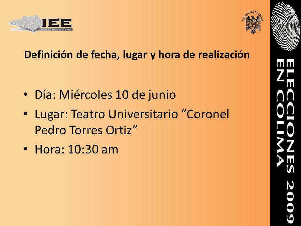 Definición de fecha, lugar y hora de realización Día: Miércoles 10 de junio Lugar: Teatro Universitario Coronel Pedro Torres Ortiz Hora: 10:30 am