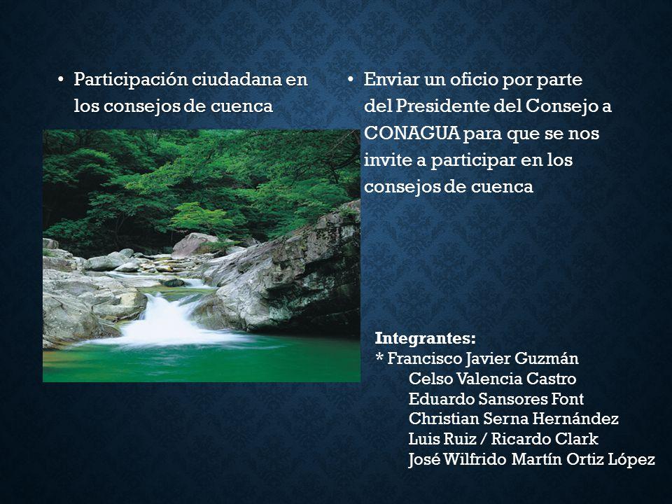 Participación ciudadana en los consejos de cuenca Participación ciudadana en los consejos de cuenca Enviar un oficio por parte del Presidente del Cons