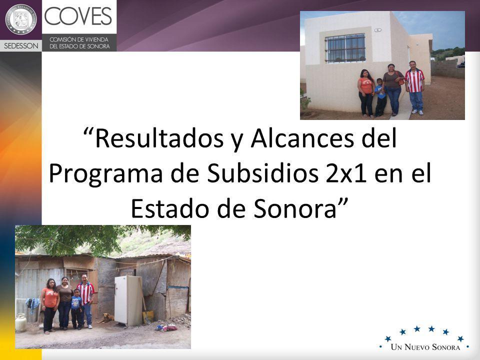 Resultados y Alcances del Programa de Subsidios 2x1 en el Estado de Sonora