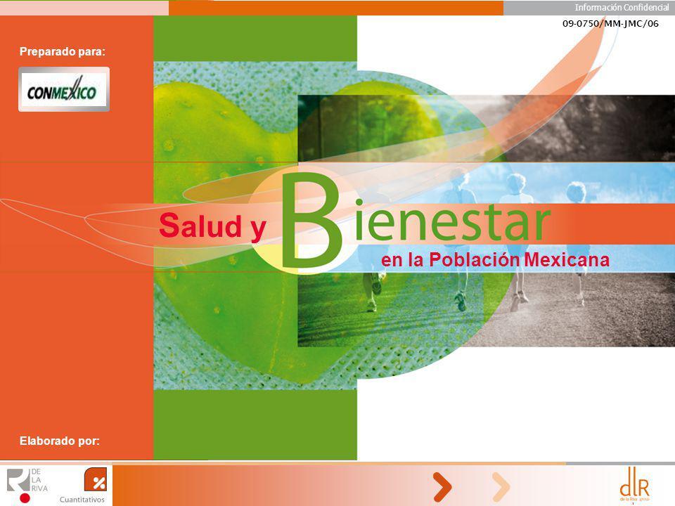Información Confidencial 1 09-0750/MM-JMC/06 Información Confidencial Preparado para: en la Población Mexicana S alud y Elaborado por: