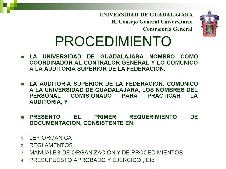 PROCEDIMIENTO LA UNIVERSIDAD DE GUADALAJARA NOMBRO COMO COORDINADOR AL CONTRALOR GENERAL Y LO COMUNICO A LA AUDITORIA SUPERIOR DE LA FEDERACION. LA AU