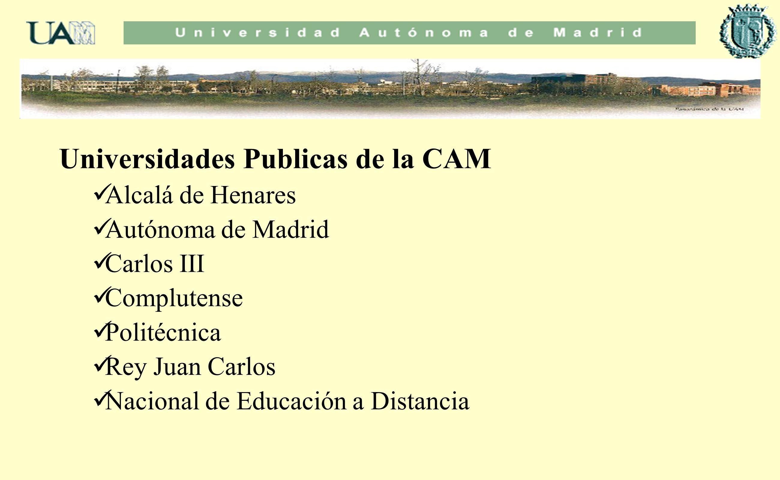 Universidades Publicas de la CAM Alcalá de Henares Autónoma de Madrid Carlos III Complutense Politécnica Rey Juan Carlos Nacional de Educación a Dista