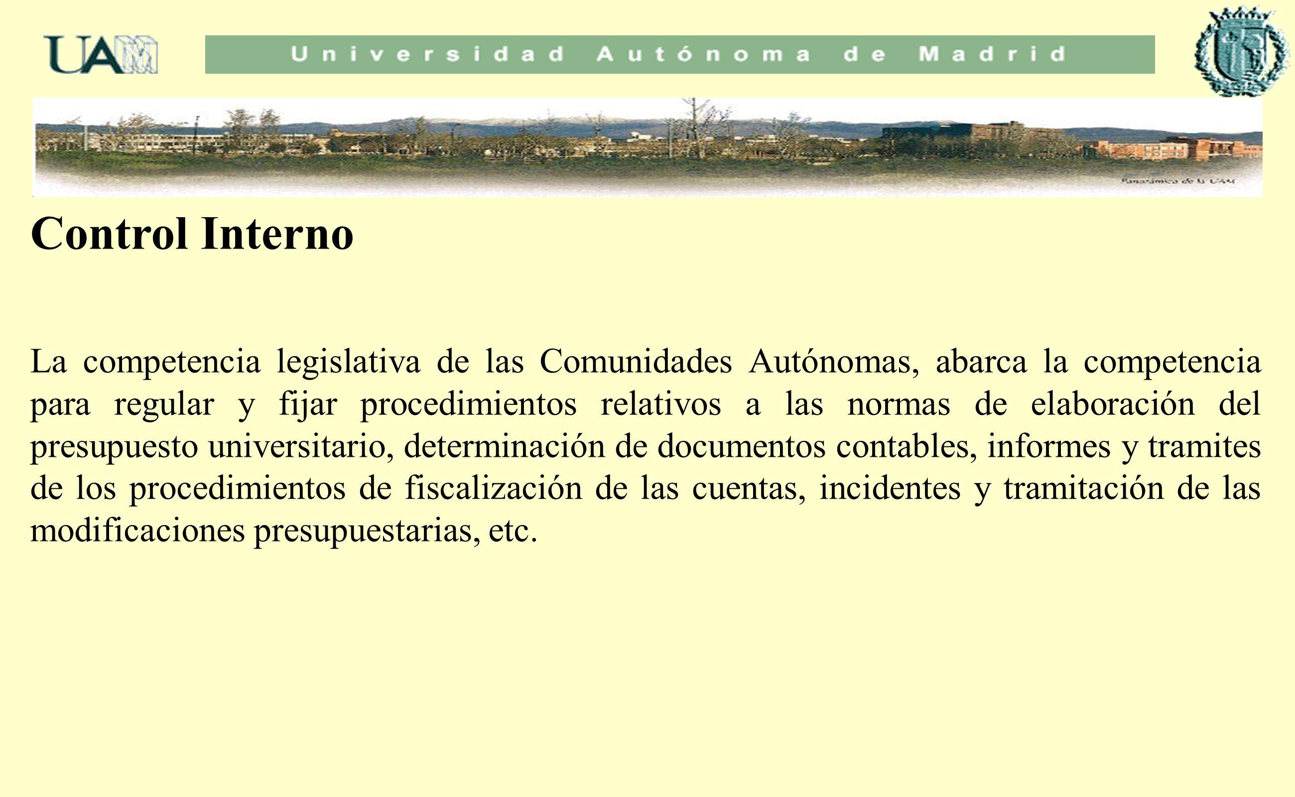 Control Interno La competencia legislativa de las Comunidades Autónomas, abarca la competencia para regular y fijar procedimientos relativos a las nor