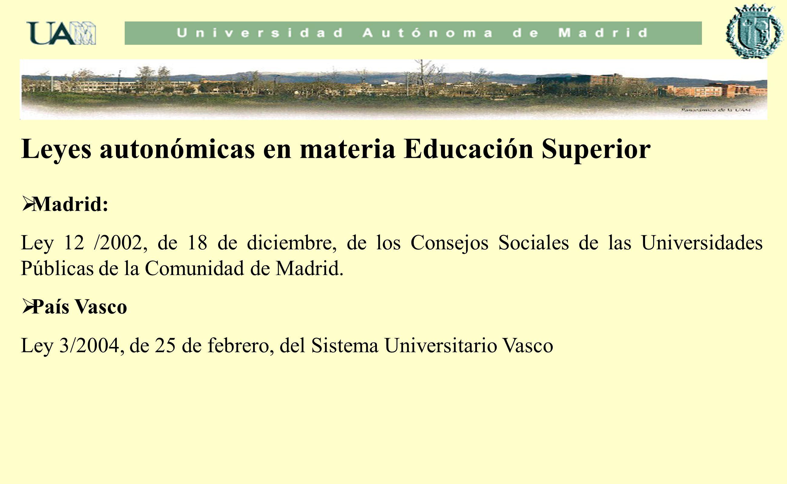 Leyes autonómicas en materia Educación Superior Madrid: Ley 12 /2002, de 18 de diciembre, de los Consejos Sociales de las Universidades Públicas de la