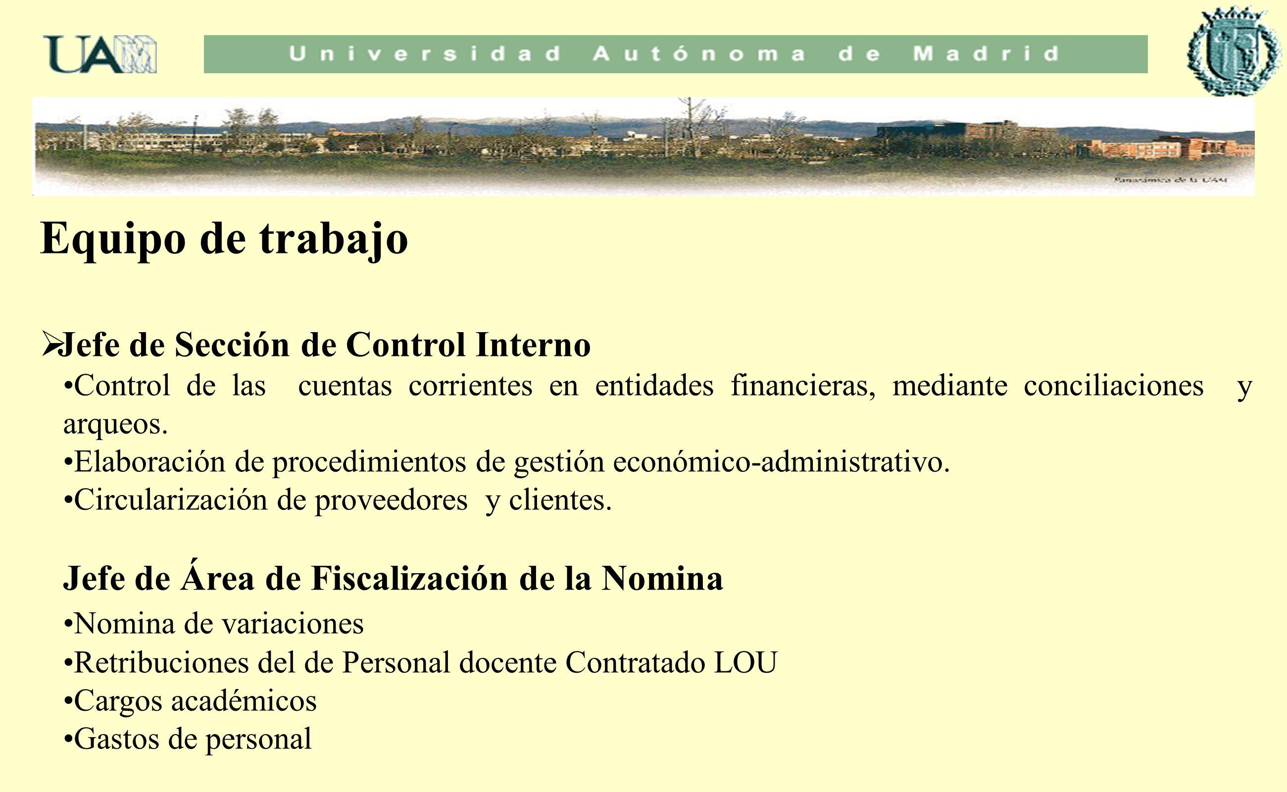 Equipo de trabajo Jefe de Sección de Control Interno Control de las cuentas corrientes en entidades financieras, mediante conciliaciones y arqueos. El