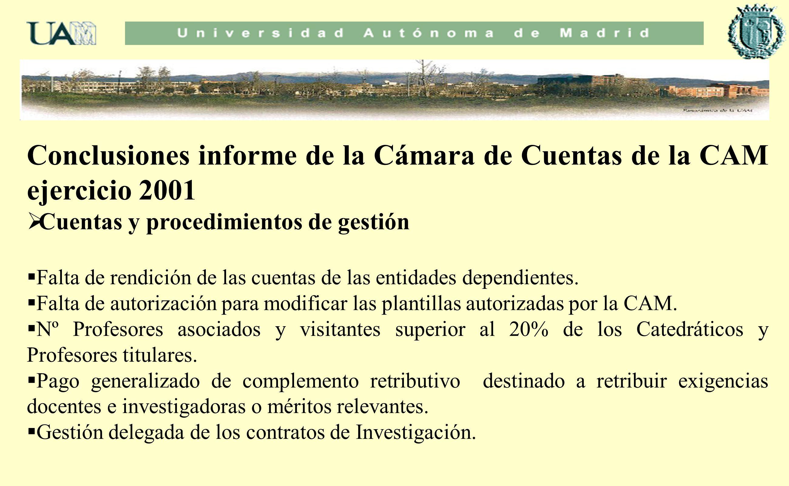 Conclusiones informe de la Cámara de Cuentas de la CAM ejercicio 2001 Cuentas y procedimientos de gestión Falta de rendición de las cuentas de las ent