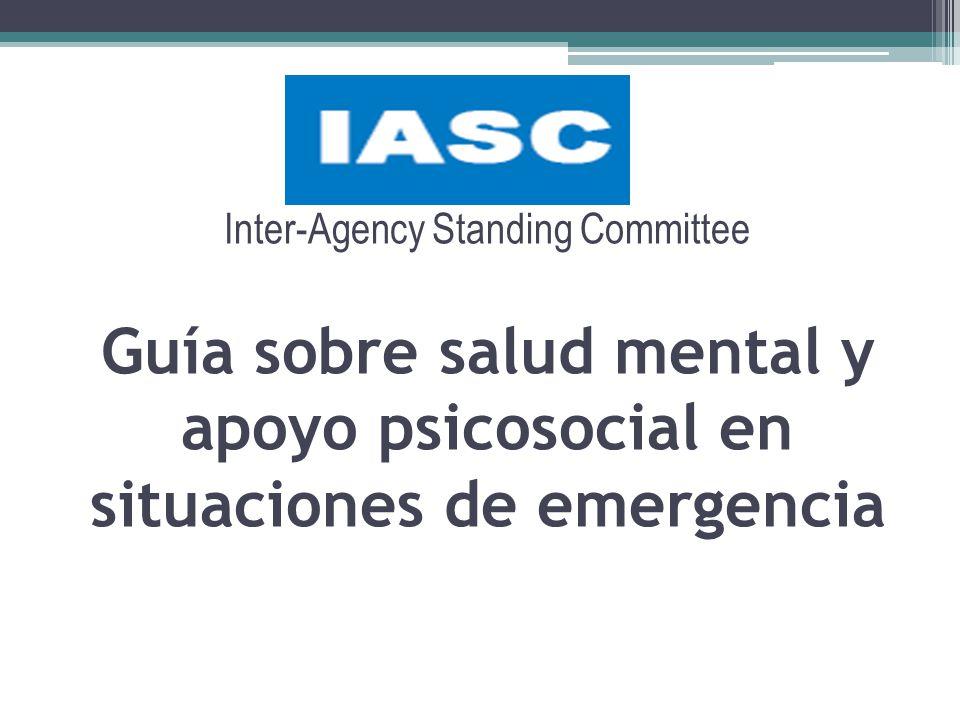 Inter-Agency Standing Committee Guía sobre salud mental y apoyo psicosocial en situaciones de emergencia