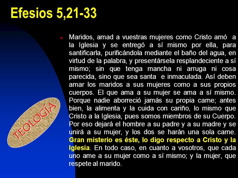 Efesios 5,21-33 Maridos, amad a vuestras mujeres como Cristo amó a la Iglesia y se entregó a sí mismo por ella, para santificarla, purificándola media