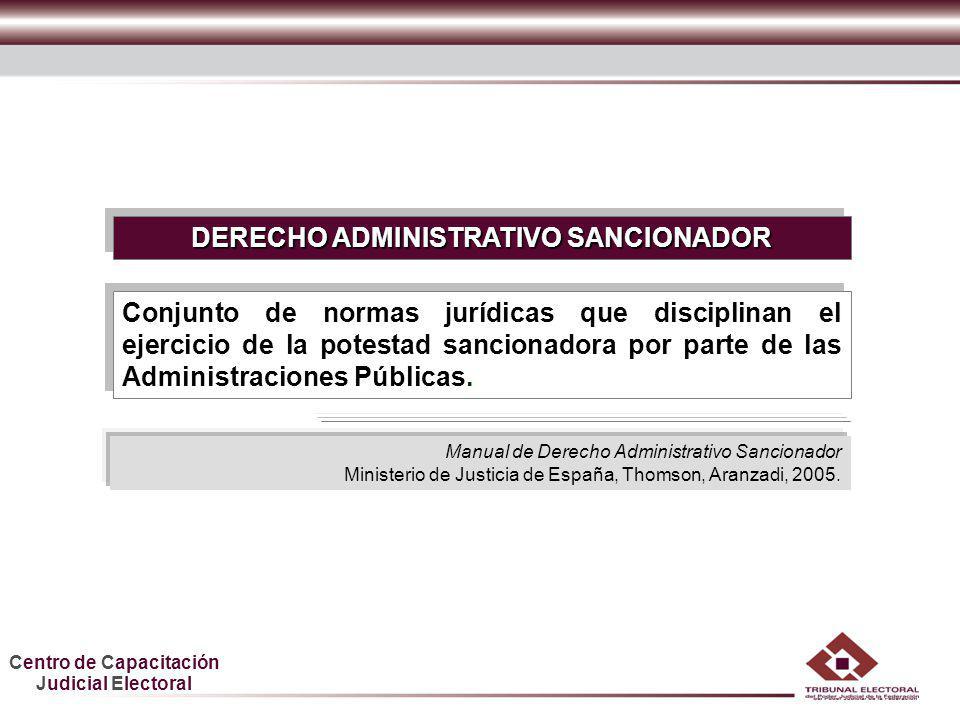 Centro de Capacitación Judicial Electoral HDGF DERECHO ADMINISTRATIVO SANCIONADOR Manual de Derecho Administrativo Sancionador Ministerio de Justicia
