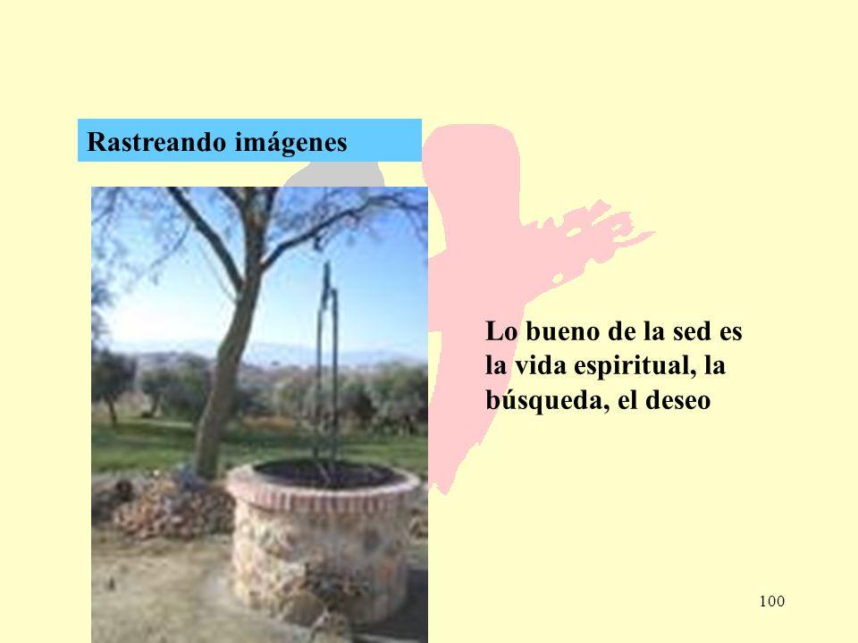 100 Rastreando imágenes Lo bueno de la sed es la vida espiritual, la búsqueda, el deseo