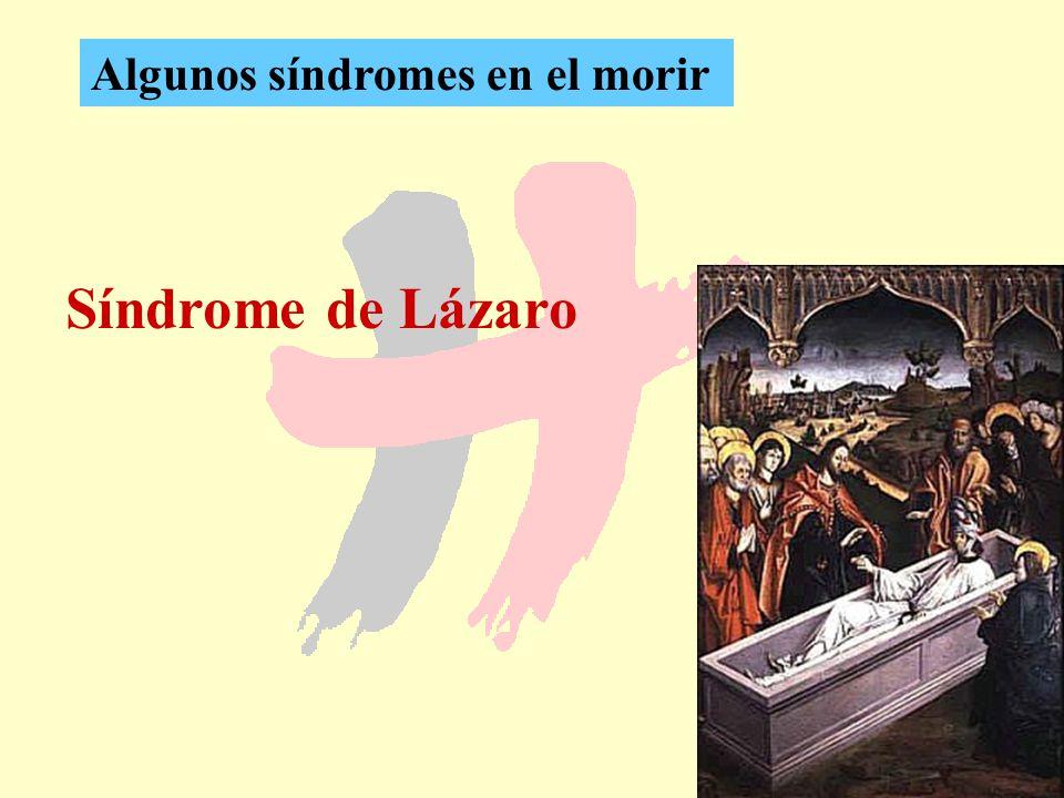 32 Síndrome de Lázaro Algunos síndromes en el morir