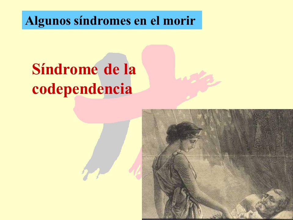 34 Síndrome de la codependencia Algunos síndromes en el morir