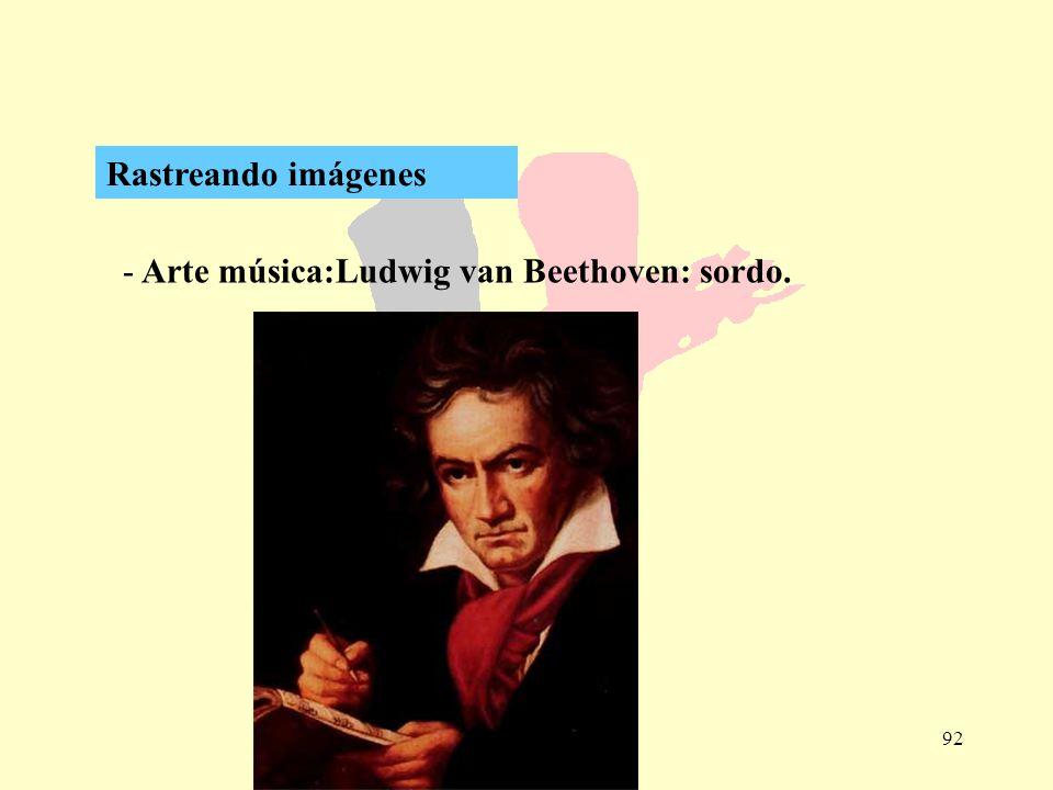 92 - Arte música:Ludwig van Beethoven: sordo. Rastreando imágenes